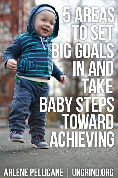 Baby Steps Toward Big Goals