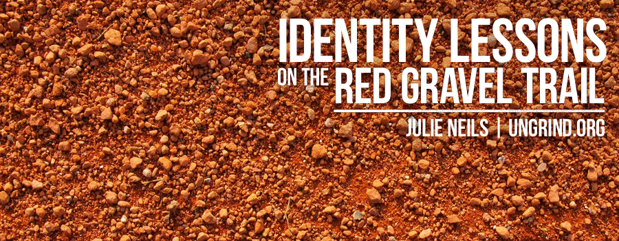 Identity Lessons on the Red Gravel Trail