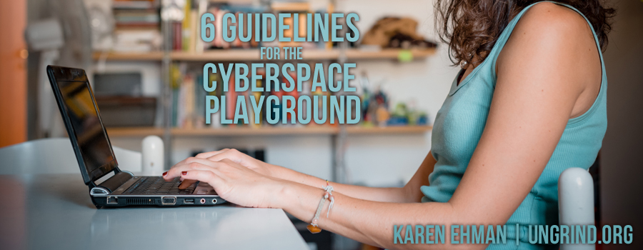 6 Guidelines for the Cyberspace Playground
