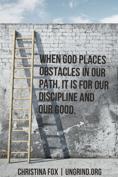 When Obstacles Are an Act of Grace