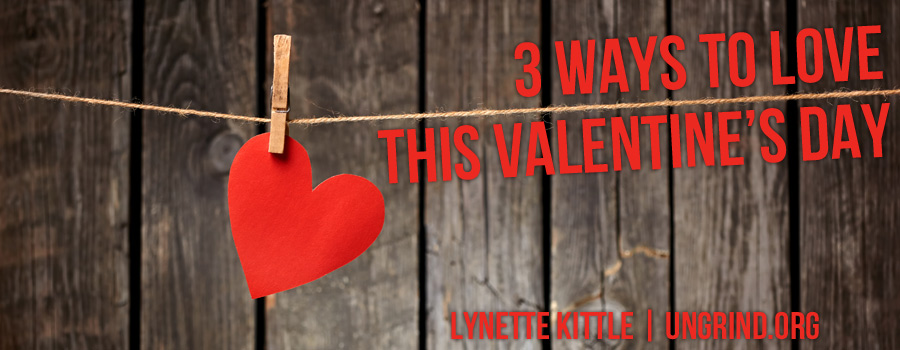 3 Ways to Love this Valentine's Day
