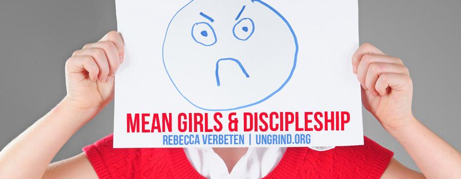 Mean Girls & Discipleship