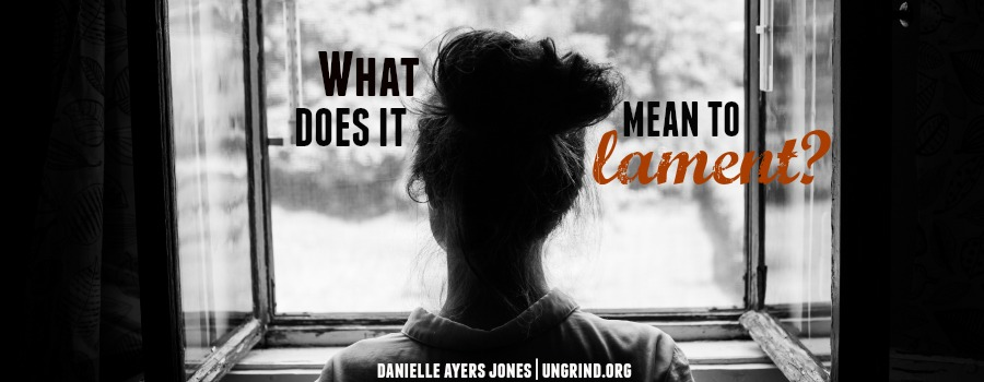 What Does It Mean to Lament?