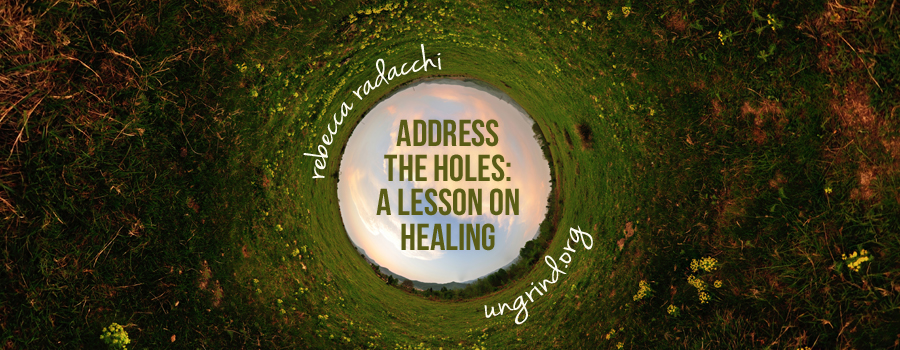 Address the Holes: A Lesson on Healing