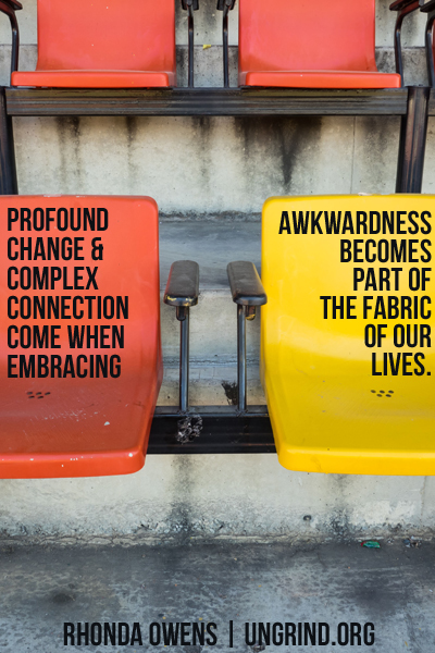 The Lost Art of Embracing Akwardness