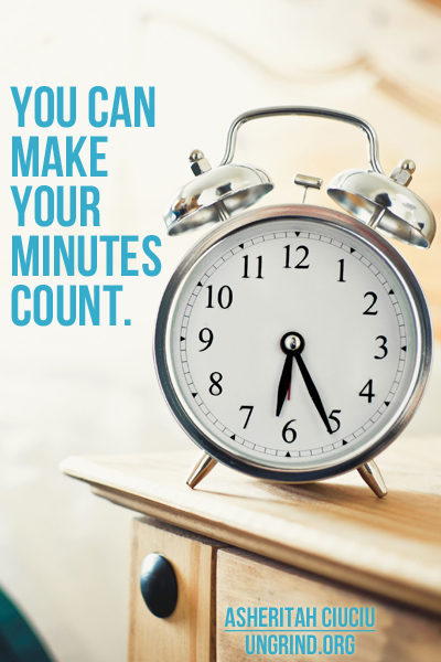 5 Ways You Can Make Your Minutes Count