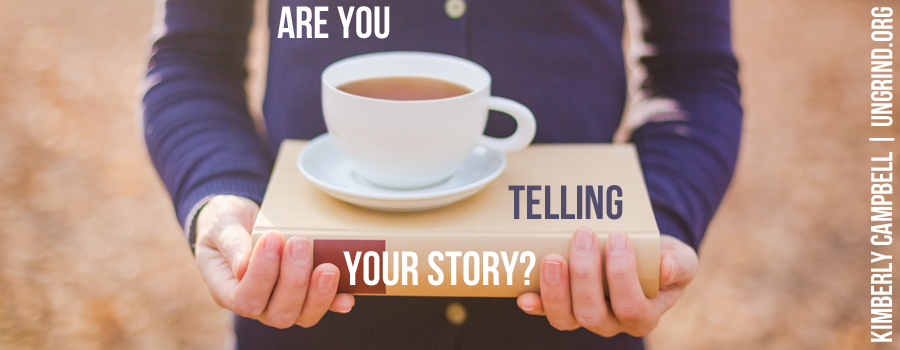 Are You Telling Your Story?