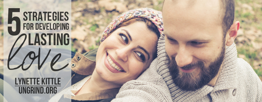5 Strategies for Developing Lasting Love