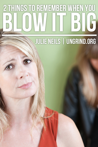 2 Things to Remember When You Blow It Big