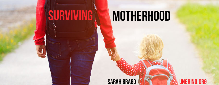 Surviving Motherhood