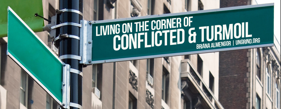 Living on the Corner of Conflicted and Turmoil