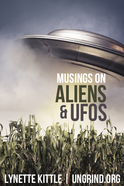Musings on Aliens & UFOs
