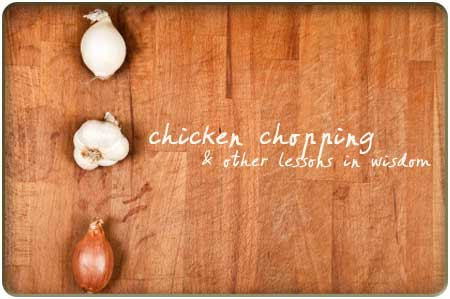 chicken-chopping-and-other-lessons