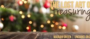 The Lost Art of Treasuring