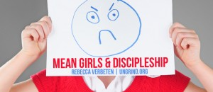 Mean Girls & Discipleship