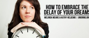 How to Embrace the Delay of Your Dreams