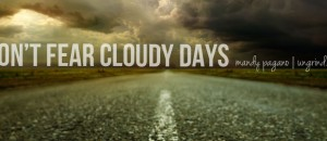 Don't Fear Cloudy Days