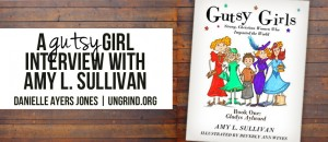 A Gutsy Girl Interview with Amy L. Sullivan