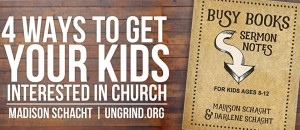 4 Ways to Get Your Kids Interested in Church {Plus a Giveaway!}