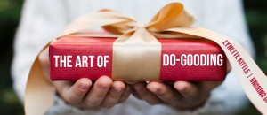 The Art of Do-Gooding