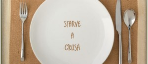 Starve a Crush