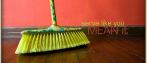 Serve Like You Mean It