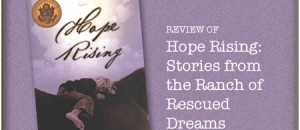 Review of Hope Rising: Stories from the Ranch of Rescued Dreams