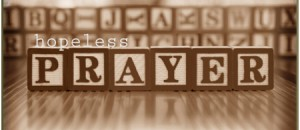 Hopeless Prayer