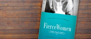 Fierce Women: A Review